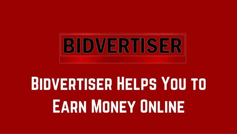 Bidvertiser Helps You to Earn Money Online